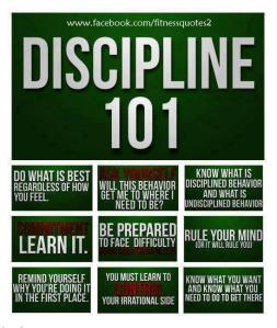 Discipline and consistency. You have to earn what you what.